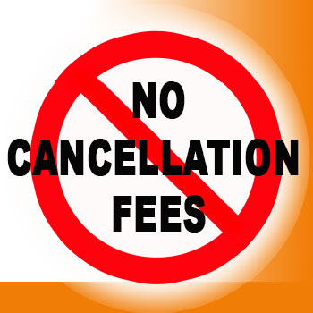 No cancellation Fees